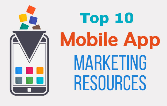 Top 10 Mobile App Marketing Resources
