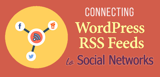 Connecting WordPress RSS feeds to Social Networks
