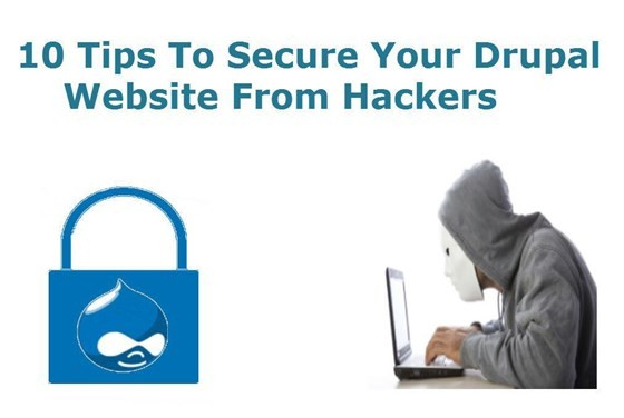 Top 10 Tips To Secure Your Drupal Website From Hackers