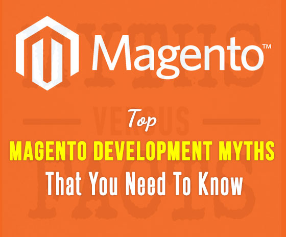 Top Magento Development Myths That You Need To Know