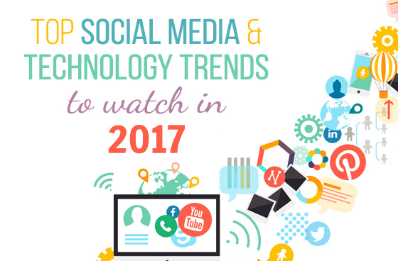 Top Social Media and Technology Trends to Watch in 2017