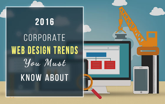 Top 10 Corporate Web Design Trends You Must Know About