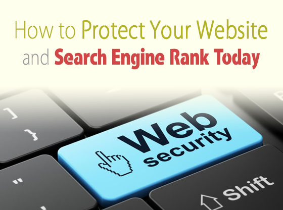 How To Protect Your Website and Search Engine Rank Today