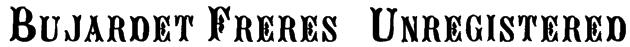Bujardet Freres (Unregistered) Font