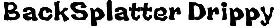 BackSplatter Drippy Font