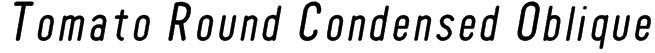 Tomato Round Condensed Oblique Font