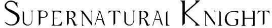 Supernatural Knight Font