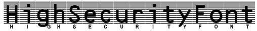 HighSecurityFont Font