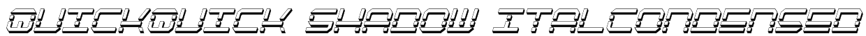 QuickQuick Shadow ItalCondensed Font