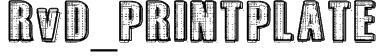 RvD_PRINTPLATE Font