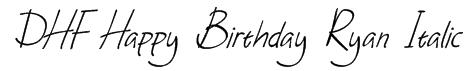 DHF Happy Birthday Ryan Italic Font