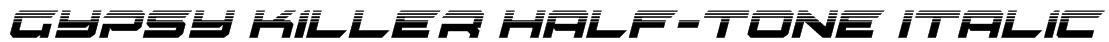 Gypsy Killer Half-Tone Italic Font