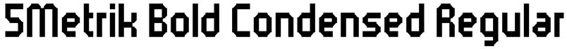 5Metrik Bold Condensed Regular Font