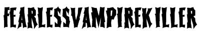 FearlessVampireKiller Font