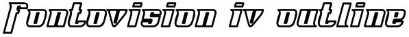 Fontovision IV outline Font