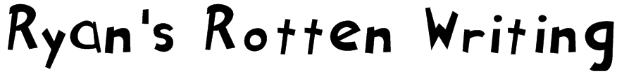 Ryan's Rotten Writing Font