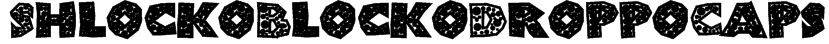 ShlockoBlockoDroppoCaps Font