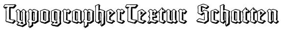 TypographerTextur Schatten Font