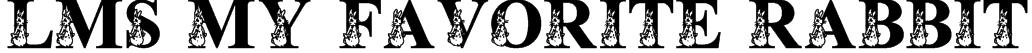 LMS My Favorite Rabbit Font