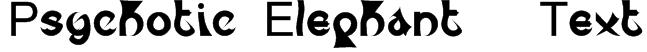 Psychotic Elephant   Text Font