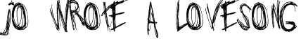 Jo_wrote_a_lovesong Font