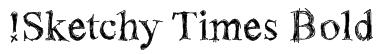 !Sketchy Times Bold Font