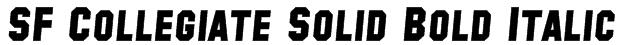 SF Collegiate Solid Bold Italic Font