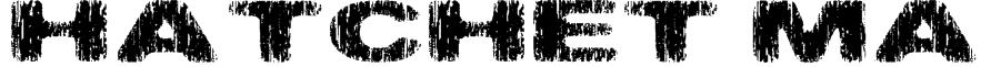 Hatchet Ma Font